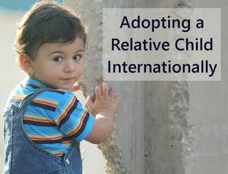 adopting_a_relative_child_internationally.jpg