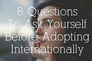 questions_to_ask_yourself_before_adopting_internationally.jpg