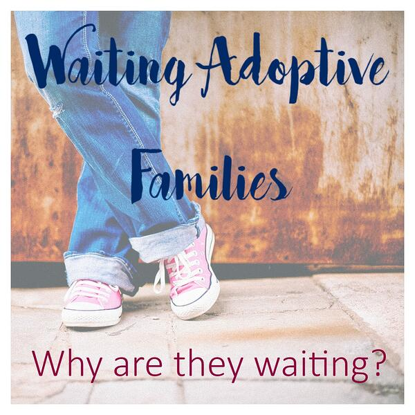 waiting_adoptive_families_why_are_they_waiting.jpg